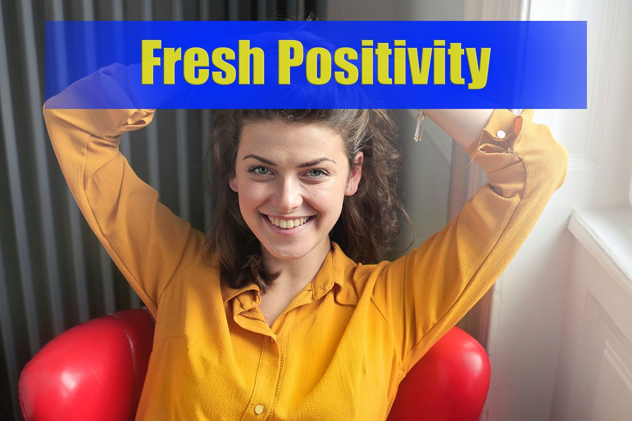 FreshPositivity.com - Your Daily Dose Of Positivity!